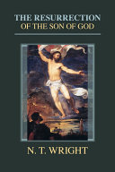 The Resurrection Of The Son Of God : beliefs about life after death,...