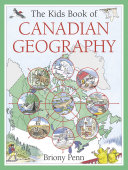 The Kids Book of Canadian Geography As The Tundra Laurentian Woodlands And