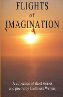 Flights of Imagination 2015 Caithness Writers Have Once Again Produced
