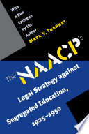 The NAACP s Legal Strategy against Segregated Education  1925 1950