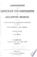 Jahresbericht ub̈er die Leistungen und Fortschritte in der gesammten Medicin