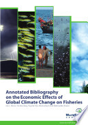 Annotated bibliography on the economic effects of global climate change on fisheries