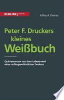 Peter F  Druckers kleines Wei  buch