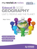 My Revision Notes: Edexcel B GCSE Geography Unit 2: People and the Planet