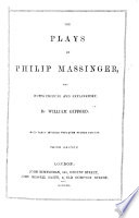 The Plays of Philip Massinger with Notes      by W  Gifford  Third Edition