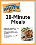 Complete Idiot s Guide to Twenty minute Meals