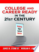 College And Career Ready In The 21st Century