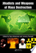 Jihadists and Weapons of Mass Destruction