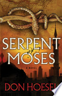 Serpent of Moses (A Jack Hawthorne Adventure Book #2) Just Three Years After The Recovery