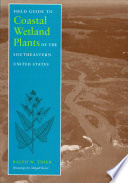 Field Guide to Coastal Wetland Plants of the Southeastern United States Major Types In The South Eastern United