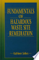 Fundamentals of Hazardous Waste Site Remediation