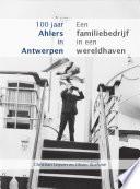 100 Jaar Ahlers In Antwerpen Een Familiebedrijf In Een Wereldhaven