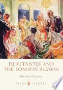 Debutantes And The London Season