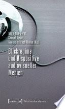Blickregime und Dispositive audiovisueller Medien