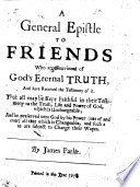 download ebook a general epistle to friends who are convinced of god's eternal truth, and have received the testimony of it, etc. that all may be kept faithful, etc pdf epub