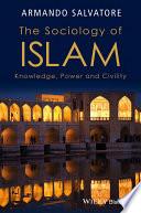 The Sociology of Islam