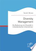 Diversity Management. Die Bedeutung von Diversität in mittelständischen Unternehmen