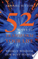 52 Ways To Transform Your Life