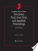 LexisNexis Practice Guide New Jersey Trial  Post Trial  and Appellate Proceedings  2016 Edition