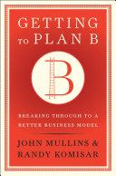 Getting to Plan B Book