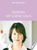 Erziehen Mit Sabine Maus Wie Familie Gelingen Kann Eltern Guide