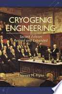 Cryogenic Engineering Second Edition Revised And Expanded book