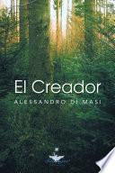 El Creador: Eres Tu El Creador de Tu Nueva Vida