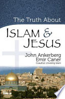 The Truth About Islam and Jesus
