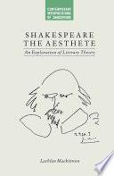Shakespeare the Aesthete