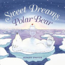 Ebook Sweet Dreams, Polar Bear Epub N.A Apps Read Mobile