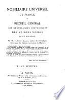 Nobiliaire universel de France, ou, Recueil général des généalogies historiques des maisons nobles de ce royaume