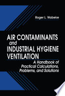 Air Contaminants and Industrial Hygiene Ventilation