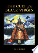 The Cult Of The Black Virgin : ...