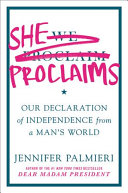 She Proclaims: Our Declaration of Independence from a Man's World