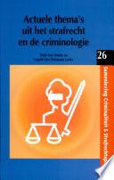 Actuele thema's uit het strafrecht en de criminologie