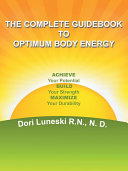 The Complete Guidebook to Optimum Body Energy