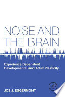 Noise And The Brain : and environmental noise. very loud noise...