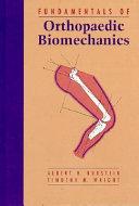 Fundamentals of Orthopaedic Biomechanics
