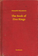 The Book of Five Rings Of Five Rings Is Considered A Classic