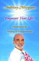 Empower Your Life Meditations For Healing Transformation