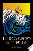 The Bodysurfer S Guide To Life