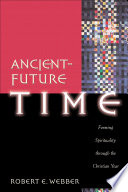Ancient Future Time  Ancient Future