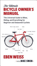 The Ultimate Bicycle Owner s Manual