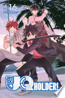 UQ Holder 16 : about to make their way back from kyoto,...