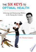 The Six Keys to Optimal Health