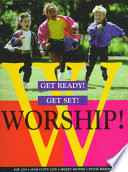 Get Ready! Get Set! Worship! Games This Resource Enables Congregations