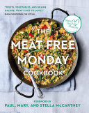 The Meat Free Monday Cookbook : free monday campaign as a simple...