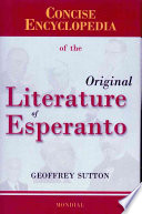 Concise Encyclopedia of the Original Literature of Esperanto, 1887-2007 300 Individual Articles On The
