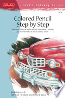 Colored Pencil Step by Step All Skill Levels