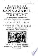 Jacobi  sive Actii Synceri Sannazarii     Poemata      Accessit ejusdem  vita  J  A  Vulpio auctore  item G  Altilii et H  Fascitelli carmina qu   exstant  Editio altera  priore locupletior
